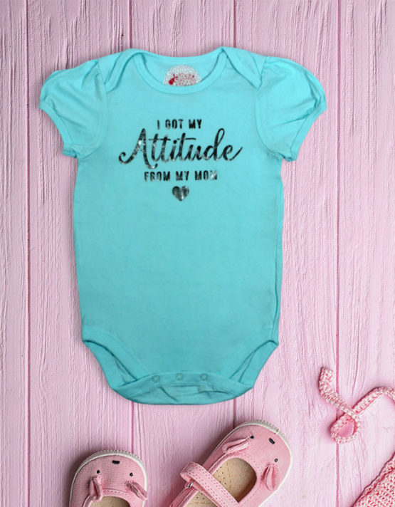 I got my attidute from my mom cyan baby rompers